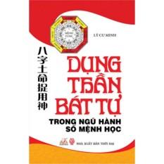 Giá Bán Dụng Thần Bat Tự Trong Ngũ Hanh Số Mệnh Học Nhãn Hiệu Books