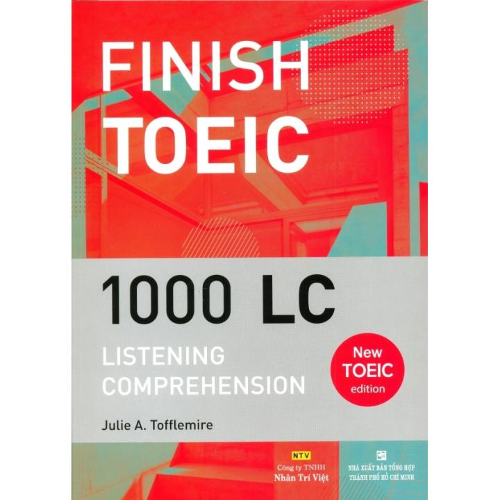 Finish Toeic 1000 LC - Listening Comprehension - Julie A. Tofflemire (Kèm 1 CD) (O)
