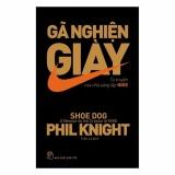 Bán Mua Ga Nghiện Giay Tự Truyện Của Nha Sang Lập Nike Trong Việt Nam