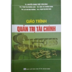 Mua Giáo Trình Quản Trị Tài Chính - TS. Nguyễn Trung Trực (Chủ Biên)
