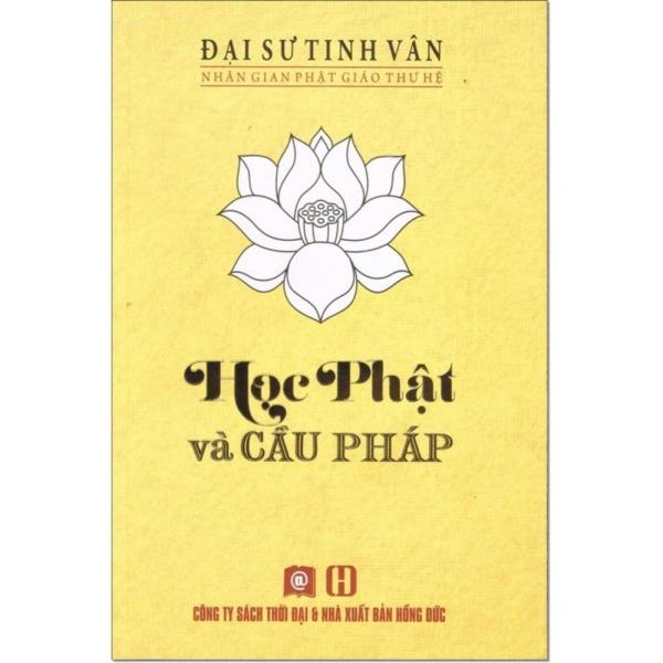 Mua Học Phật Và Cầu Pháp - Đại Sư Tinh Vân