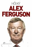 Mua Hồi Ký Alex Ferguson Alex Ferguson Sach Tre Trực Tuyến