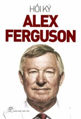 Giá Bán Hồi Ký Alex Ferguson Alex Ferguson Nguyên