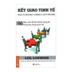 Mua Kết Giao Tinh Tế - 96 Mẹo Nhỏ Để Đạt Thành Công Lớn Trong Tạo Dựng Quan Hệ - Leil Lowndes