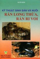 Mua Kỹ Thuật Sinh Sản Và Nuôi Rắn Long Thừa, Rắn Ri Voi - Nguyễn Chung