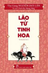 Lão Tử tinh hoa - Thu Giang Nguyễn Duy Cần