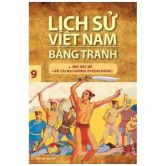 Mua Lịch sử Việt Nam bằng tranh - Tập 09: Mai Hắc Đế - Bố Cái đại vương (Phùng Hưng)