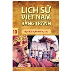 Mua Lịch sử Việt Nam bằng tranh - Tập 10: Họ Khúc dựng nền tự chủ
