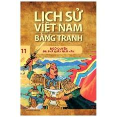 Mua Lịch sử Việt Nam bằng tranh - Tập 11: Ngô Quyền đại phá quân Nam Hán