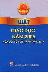 Mua Luật Giáo Dục Năm 2005 (Sửa Đổi, Bổ Sung Năm 2009, 2014) - Nhiều Tác Giả