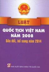 Mua Luật Quốc Tịch Việt Nam Năm 2008 Sửa Đổi, Bổ Sung Năm 2014 - Nhiều Tác Giả