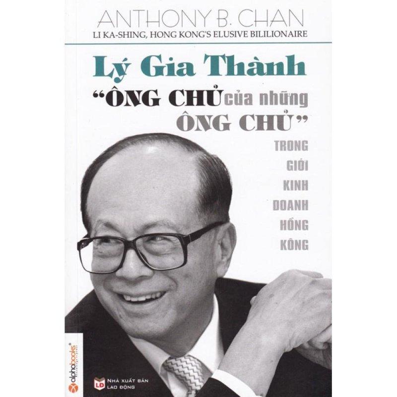 Mua Lý Gia Thành - Ông Chủ Của Những Ông Chủ Trong Giới Kinh Doanh Hồng Kông