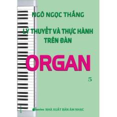 Mua Lý Thuyết Và Thực Hành Trên Đàn Organ (5 Tập) - Ngô Ngọc Thắng