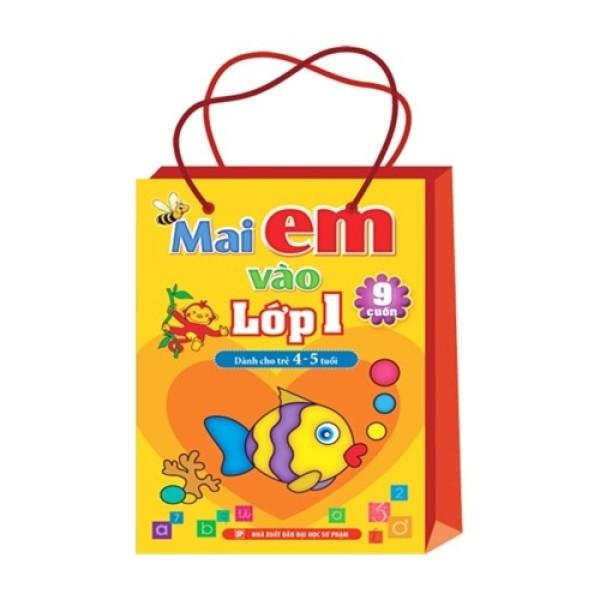 Mua Mai em vào Lớp 1 - Dành cho Trẻ 4-5 tuổi ( Túi 9 cuốn)