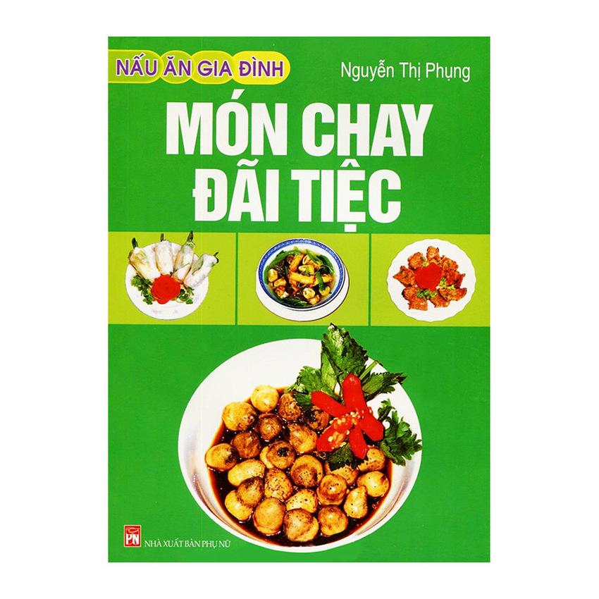Mua Nấu Ăn Gia Đình - Món Chay Đãi Tiệc - Nguyễn Thị Phụng