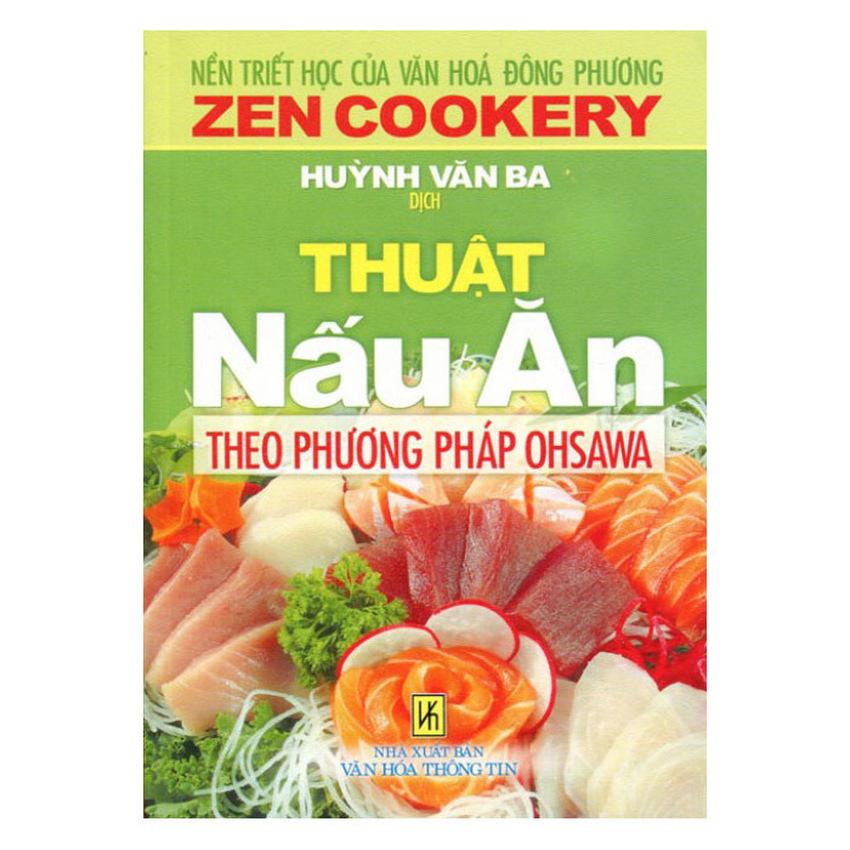 Mua Nền Triết Học Của Văn Hóa Phương Đông - Thuật Nấu Ăn Theo Phương Pháp Ohsawa – Zen Cookery