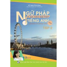 Bán Ngữ Phap Va Giải Thich Ngữ Phap Tiếng Anh Cơ Bản Va Nang Cao 20 80 Tập 2 Rẻ Nhất