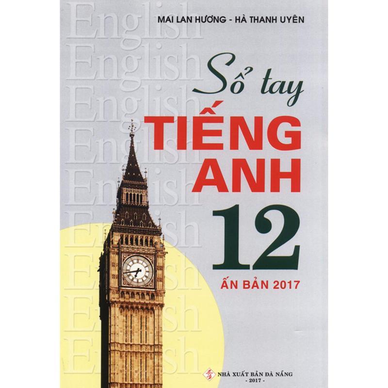 Mua Sổ tay tiếng Anh lớp 12 - Mai Lan Hương (Ấn bản 2017)