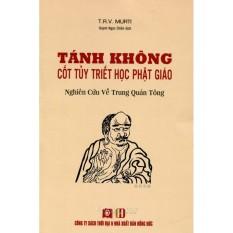 Mua Tánh Không - Cốt Tủy Triết Học Phật Giáo - Nghiên cứu về Trung Quán Tông