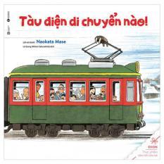 Hình ảnh Tàu Điện Di Chuyến Nào - Ehon Thực Phẩm Tâm Hồn Cho Bé
