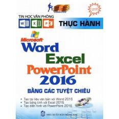 Mua Thực Hành Microsoft Word-Excell-Powerpoint 2016 Bằng Các Tuyệt Chiêu (Kèm CD)