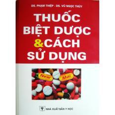 Mua Thuốc Biệt Dược Và Cách Sử Dụng Thuốc