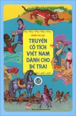 Truyện cổ tích Việt Nam hay nhất - Truyện cổ tích Việt Nam dành cho bé trai