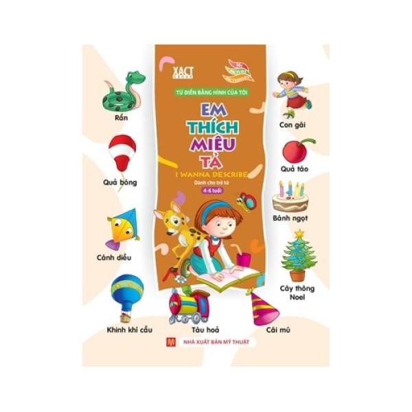 Mua Sách: Từ Điển Bằng Hình Của Tôi: Em Thích Miêu Tả - Dành cho trẻ từ 4-6 tuồi ( Bìa Mềm)