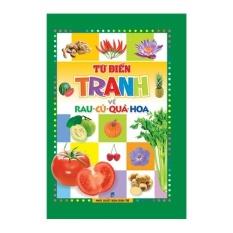 Mua Từ điển tranh về rau - củ - quả - hoa (bìa mềm)