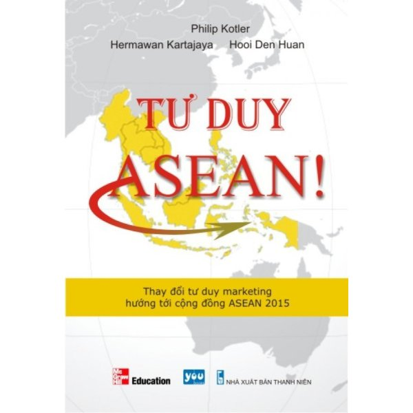 Mua Tư Duy ASEAN! - Lâm Đặng Cam Thảo,Hooi Den Huan,Hermawan Kartajaya,Philip Kotler