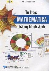 Mua Tự Học Mathematica Bằng Hình Ảnh - TS. Lê Ngọc Bích (O)