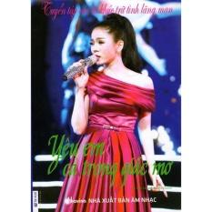 Mua Tuyển Tập Các Ca Khúc Trữ Tình Lãng Mạn - Yêu Em Cả Trong Giấc Mơ (Kèm CD)