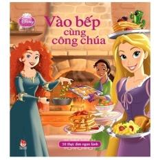 Mua Vào Bếp Cùng Công Chúa (Bìa Mềm)