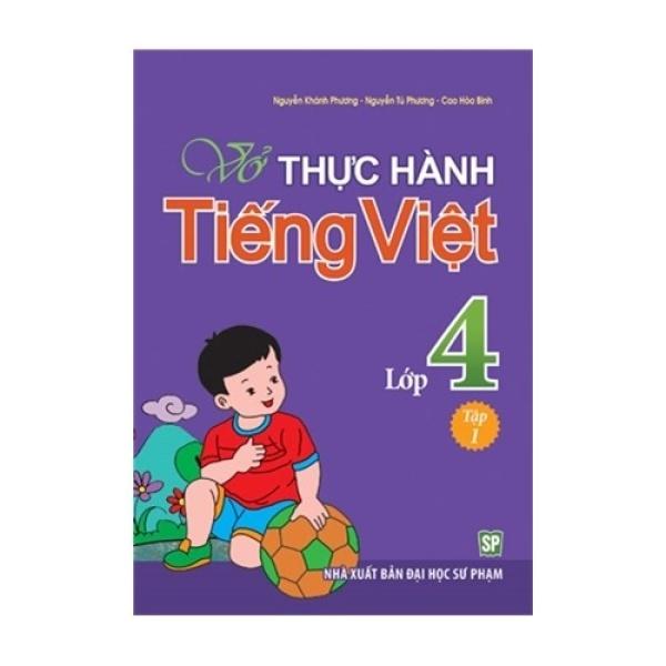 Mua Sách: Vở Bài Tập Thực Hành Tiếng Việt  Lớp 4 - Tập 1
