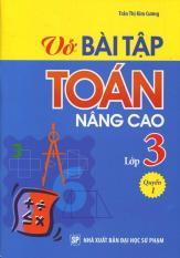 Mua Vở Bài Tập Toán Nâng Cao Lớp 3 - Quyển 1 - Trần Thị Kim Cương