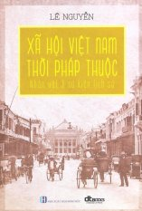 Mua Xã Hội Việt Nam Thời Pháp Thuộc - Nhân Vật & Sự Kiện Lịch Sử - Lê Nguyễn