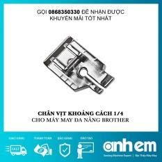 Chân Vịt May Mép 1/4 inch F001N - Máy May Đa Năng Brother