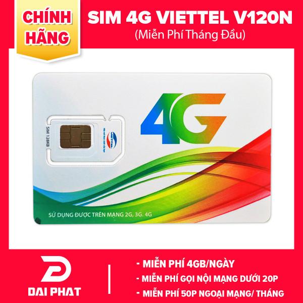 (Toàn Quốc)Sim 4G VIETTEL có sẵn gói cước V120N tháng đầu chỉ 120k/tháng được 4GB/ngày + gọi nội mạng free