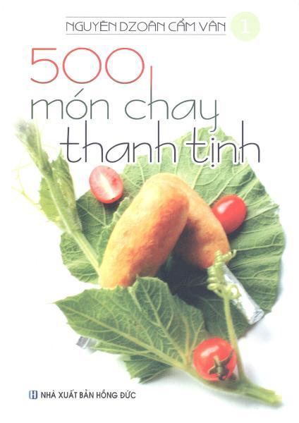 500 Món Chay Thanh Tịnh - Tập 1