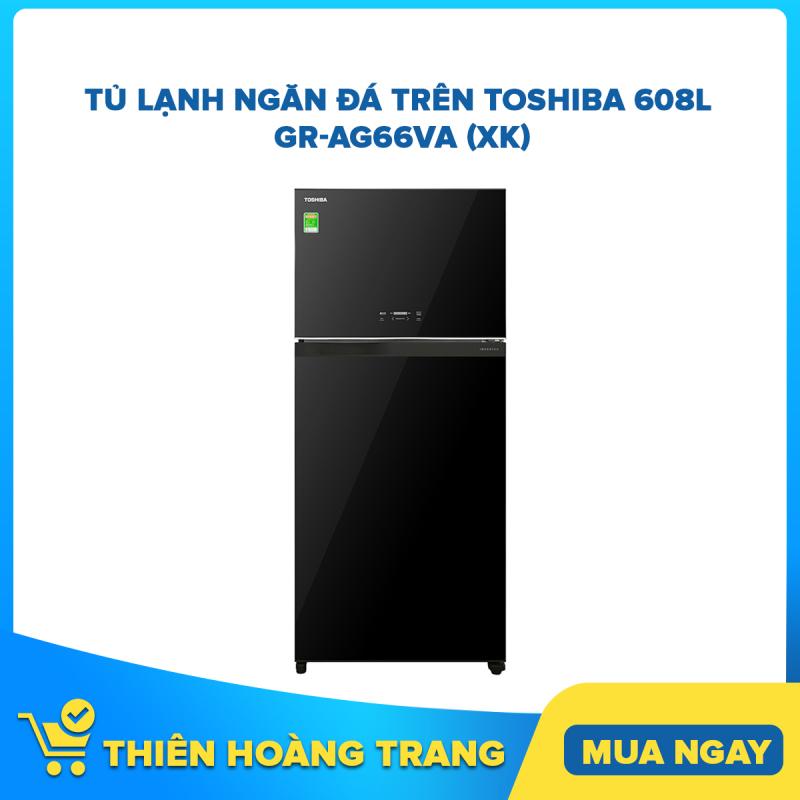 Tủ lạnh Toshiba Inverter 608 lít GR-AG66VA XK