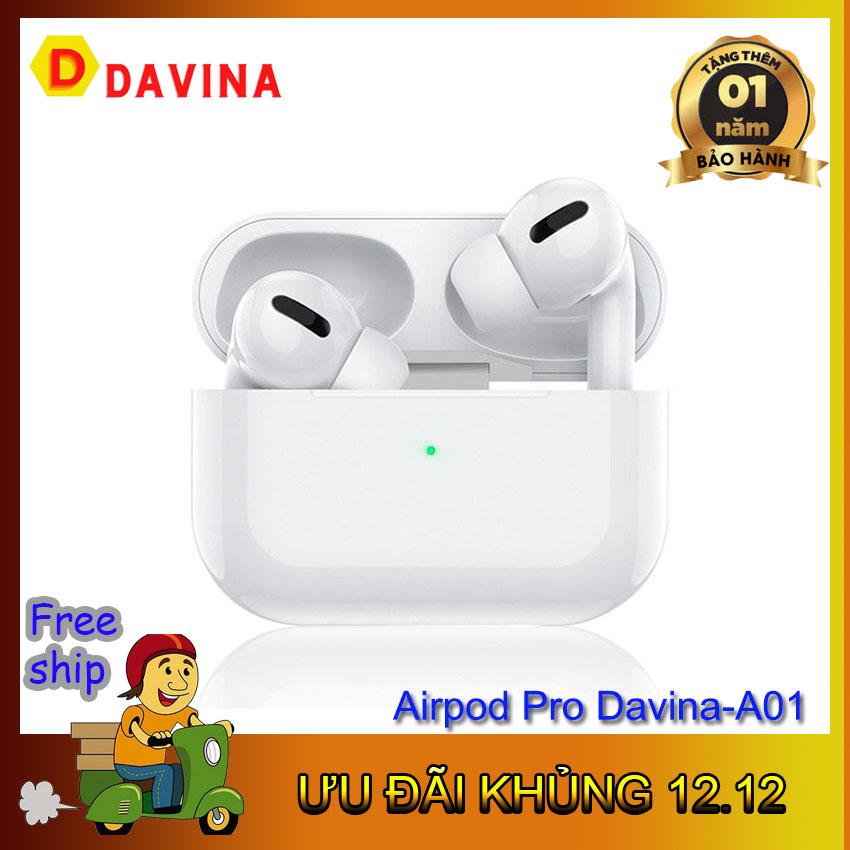 [ƯU ĐÃI KHỦNG] Tai nghe buetooth không dây Airpods pro Davina-A01: Chống ồn, âm chất, đổi tên, đ ịnh vị , Free ship từ 2 sản phẩm