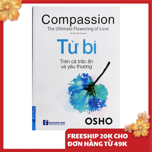 Sách - Từ Bi - Compassion, The Ultimate Flowering of Love - Osho