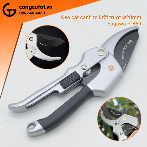 Kéo cắt cành to lưỡi trượt Φ20mm Sagawa P-869