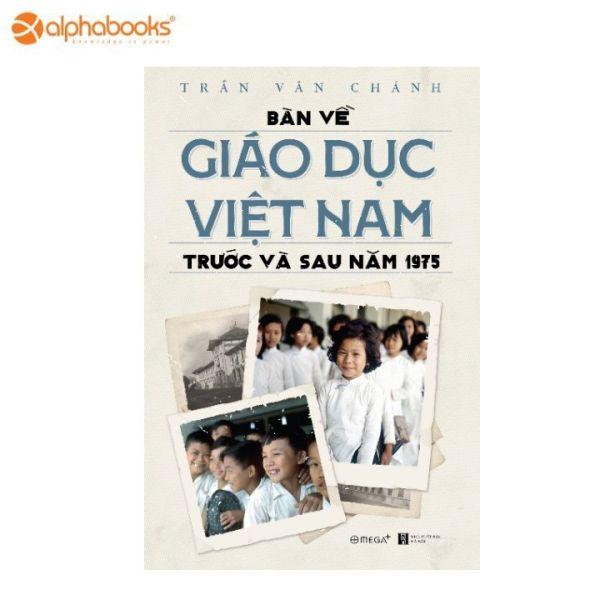 Mua Sách AlphaBooks - Bàn về Giáo dục Việt Nam trước và sau 1975