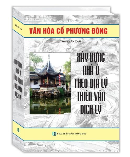 Xây Dựng Nhà Ở Theo Địa Lý, Thiên Văn, Dịch Lý