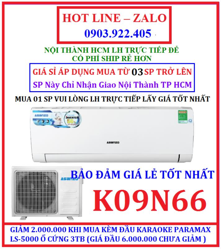 MÁY LẠNH 1 NGỰA Inverter ASANZO K09N66 (9000 BTU) HÀNG CHÍNH HÃNG , BẢO HÀNH CHÍNH HÃNG