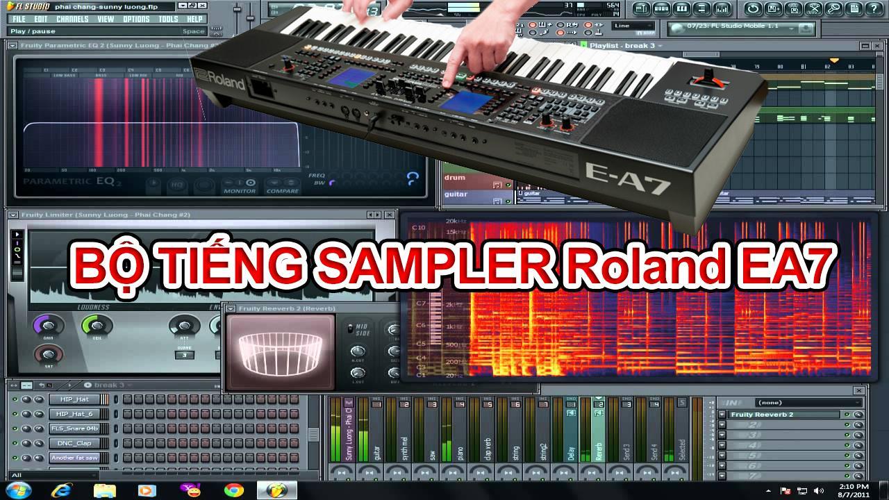 Sample Đàn Roland EA-7 (Bộ tiếng sample MỚI 2020)