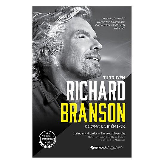 Sách - Tự Truyện Richard Branson - Đường Ra Biển Lớn Đang Giảm Giá