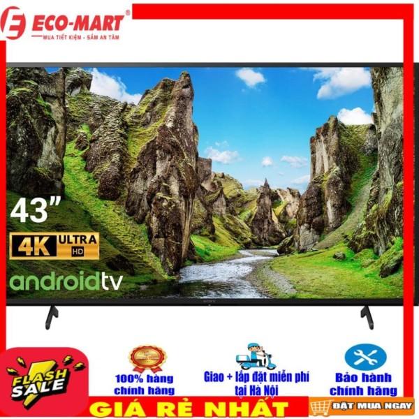 Bảng giá Android Tivi Sony 4K 43 inch KD-43X75 (MIỄN PHÍ GIAO + LẮP ĐẶT tại Hà Nội-đi tỉnh liên hệ shop)