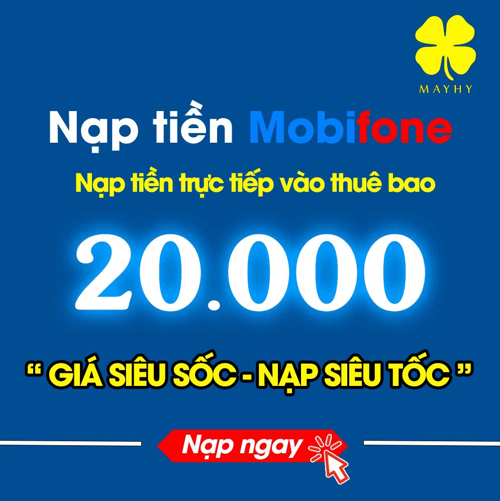 Nạp tiền Mobifone 20.000 - Nạp tiền Trực tiếp vào thuê bao trả trước Mobifone